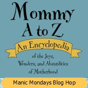 Manic Monday on the Mommy A to Z Blog | @bisforbookworm